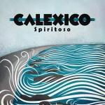 Calexico-Spiritoso-2012