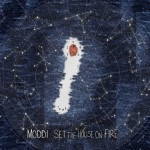Moddi_-_Set_The_House_On_Fire