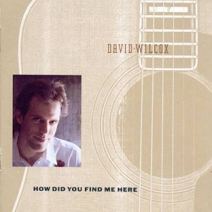 david wilcox - how did you
